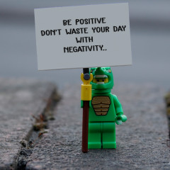 Be positive - dont waste your day with negativity ..